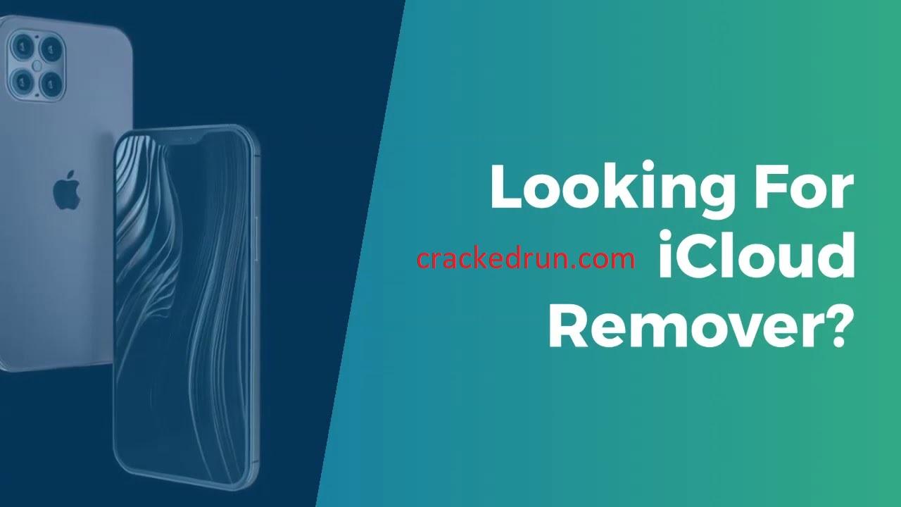 iCloud Remover Crack v1.0.2 + Keygen Free Full Download 2021